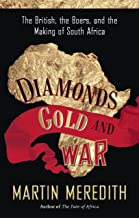 Diamonds, Gold, and War: The British, the Boers, and the Making of South Africa (English Edition)