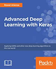 Advanced Deep Learning with Keras: Applying GANs and other new deep learning algorithms to the real world (English Edition)