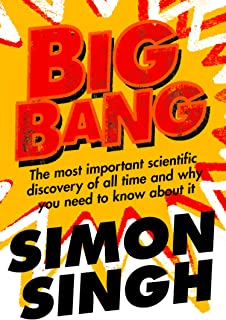 Big Bang: The Most Important Scientific Discovery of All Time and Why You Need to Know About It (English Edition)