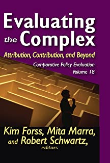 Evaluating the Complex: Attribution, Contribution and Beyond (Comparative Policy Evaluation Book 18) (English Edition)