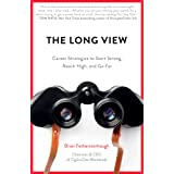Long View: Career Strategies to Help You Start Strong, Reach High, and Go Far