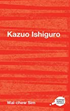 Kazuo Ishiguro: A Routledge Guide (Routledge Guides to Literature) (English Edition)