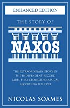The Story Of Naxos: The extraordinary story of the independent record label that changed classical recording for ever (Eng...