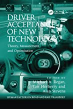 Driver Acceptance of New Technology: Theory, Measurement and Optimisation (Human Factors in Road and Rail Transport) (Engl...