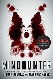 Mindhunter: Inside the FBI's Elite Serial Crime Unit (English Edition)