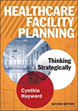 Healthcare Facility Planning: Thinking Strategically, Second Edition (ACHE Management) (English Edition)