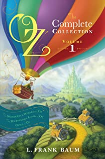Oz, the Complete Collection, Volume 1: The Wonderful Wizard of Oz; The Marvelous Land of Oz; Ozma of Oz (English Edition)