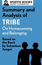 Summary and Analysis of Tribe: On Homecoming and Belonging: Based on the Book by Sebastian Junger (English Edition)