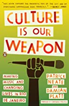 Culture Is Our Weapon: Making Music and Changing Lives in Rio de Janeiro (English Edition)