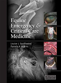 Equine Emergency and Critical Care Medicine (English Edition)