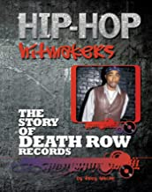 The Story of Death Row Records (Hip-Hop Hitmakers) (English Edition)