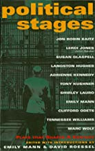 Political Stages: Plays That Shaped a Century (Applause Books) (English Edition)