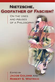 Nietzsche, Godfather of Fascism?: On the Uses and Abuses of a Philosophy (English Edition)