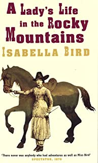 A Lady's Life In The Rocky Mountains (Virago classic non-fiction) (English Edition)