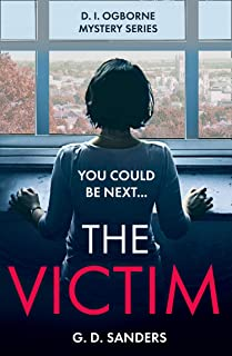 The Victim: an absolutely addictive, twisty and gripping crime thriller (The DI Ogborne Mystery Series, Book 2) (English E...