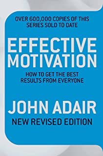 Effective Motivation REVISED EDITION: How to Get the Best Results From Everyone (English Edition)