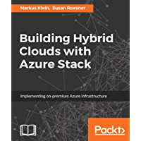 Building Hybrid Clouds with Azure Stack: Implementing on-premises Azure infrastructure