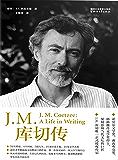 J.M.库切传(诺贝尔文学奖、两次布克奖、耶路撒冷奖得主唯独正式授权传记)