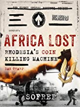 Africa Lost: Rhodesia's COIN Killing Machine (SOFREP) (English Edition)