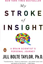 My Stroke of Insight: A Brain Scientist's Personal Journey (English Edition)