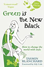 Green is the New Black: How to Save the World in Style (English Edition)