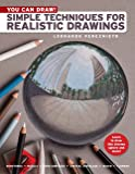 You Can Draw!: Simple Techniques for Realistic Drawings