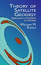 Theory of Satellite Geodesy: Applications of Satellites to Geodesy (Dover Earth Science) (English Edition)
