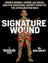 Signature Wound: Hidden Bombs, Heroic Soldiers, and the Shocking, Secret Story of the Afghanistan War (English Edition)