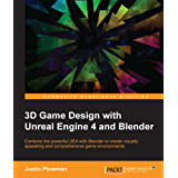 3D Game Design with Unreal Engine 4 and Blender