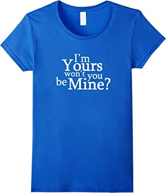 I'm Yours won't you be Mine Valentines Lovers T-Shirt 皇室蓝 Female Medium