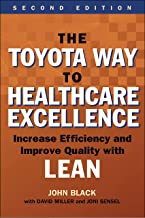 The Toyota Way to Healthcare Excellence: Increase Efficiency and Improve Quality with Lean, Second Edition (ACHE Managemen...