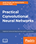 Practical Convolutional Neural Networks: Implement advanced deep learning models using Python