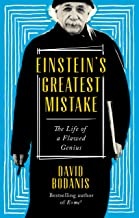 Einstein's Greatest Mistake: The Life of a Flawed Genius (English Edition)