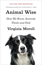 Animal Wise: How We Know Animals Think and Feel (English Edition)