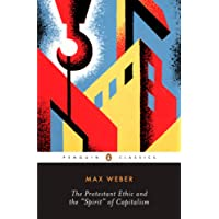 The Protestant Ethic and the Spirit of Capitalism: and Other Writings