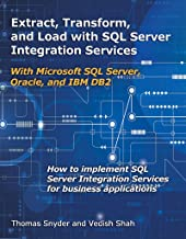 Extract, Transform, and Load with SQL Server Integration Services: With Microsoft SQL Server, Oracle, and IBM DB2 (English...