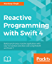 Reactive Programming with Swift 4: Build asynchronous reactive applications with easy-to-maintain and clean code using RxSwift and Xcode 9
