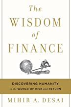 The Wisdom of Finance: Discovering Humanity in the World of Risk and Return (English Edition)