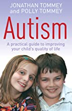 Autism: A practical guide to improving your child's quality of life (English Edition)