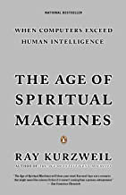 The Age of Spiritual Machines: When Computers Exceed Human Intelligence (English Edition)