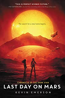 Last Day on Mars (Chronicle of the Dark Star Book 1) (English Edition)