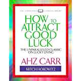 How to Attract Good Luck: The Unparalled Classic on Lucky Living (English Edition)