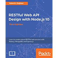 RESTful Web API Design with Node.js 10, Third Edition: Learn to create robust RESTful web services with Node.js, MongoDB, and Express.js, 3rd Edition