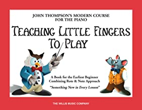 Teaching Little Fingers to Play (John Thompson Modern Course for Piano) (English Edition)