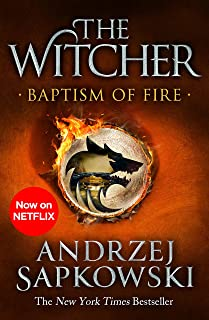 Baptism of Fire: Witcher 3 – Now a major Netflix show (The Witcher) (English Edition)