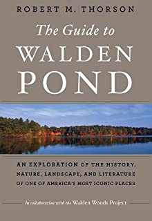 The Guide to Walden Pond: An Exploration of the History, Nature, Landscape, and Literature of One of America's Most Iconic Places (English Edition)