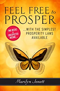 Feel Free to Prosper: Two Weeks to Unexpected Income with the Simplest Prosperity Laws Available (English Edition)