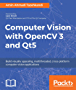 Computer Vision with OpenCV 3 and Qt5: Build visually appealing, multithreaded, cross-platform computer vision applications