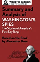 Summary and Analysis of Washington's Spies: The Story of America's First Spy Ring: Based on the Book by Alexander Rose (En...