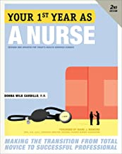 Your First Year As a Nurse, Second Edition: Making the Transition from Total Novice to Successful Professional (English Ed...